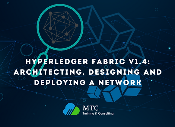 Hyperledger Fabric v1.4: Architecting, Designing and Deploying - 3 May 2021