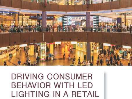 Driving Consumer Behavior With LED Lighting in a Retail Environment.