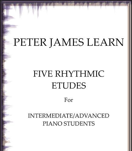 Five Rhythmic Etudes for Intermediate/Advanced Piano Students