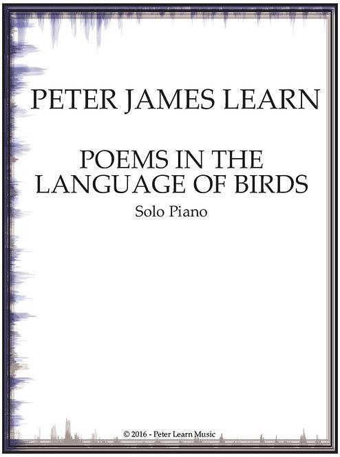 Poems in the Language of Birds, for solo piano (Five Movements & Coda), Ca. 21'