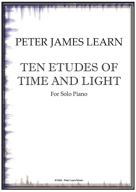 Ten Etudes of Time and Light for Piano