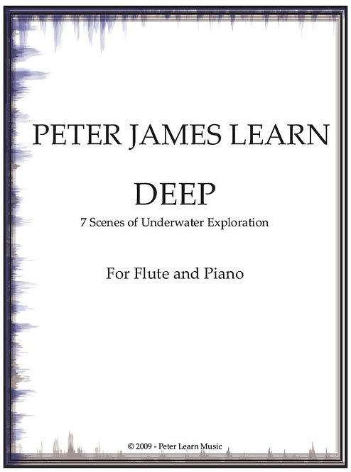 Deep: Seven Scenes of Underwater Exploration for Flute and Piano (score/part)