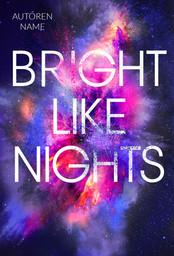 Bright like Nights Premade.jpg