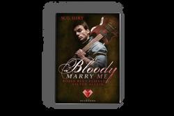 Bloody Marry Me 3 - Böses Blut fliesst selten allein