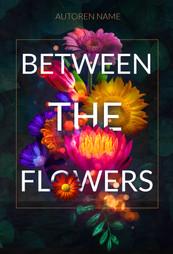 Between the Flowers Premade.jpg