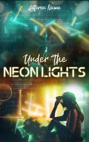 Under the Neon Lights
