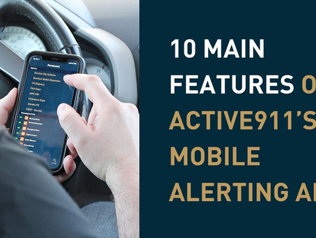 10 Main Features of Active911's Mobile Alerting App