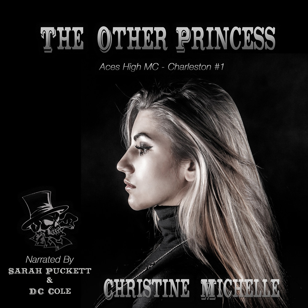 The Other Princess - Aces High MC - Charleston Book 1 written by Christine Michelle and narrated by Sarah Puckett and D.C. Cole