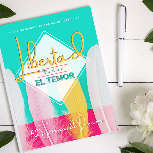 Freedom Over Fear: 52 Weeks of Prayer (Spanish Edition)