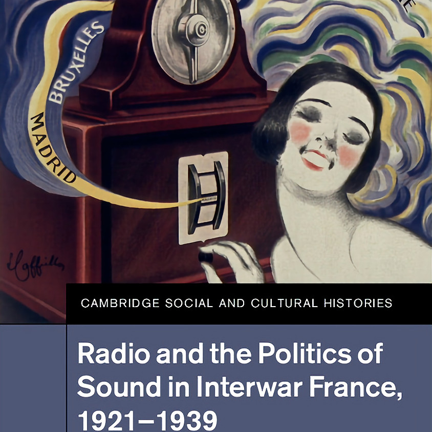 Rebecca Scales: Radio Broadcasting and Subversive Sound in Algeria: Looking for Listeners in the French Colonial Archive