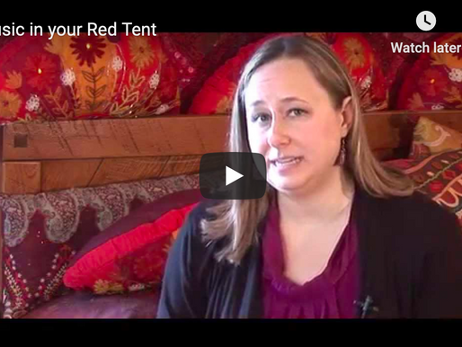 Music in your Red Tent