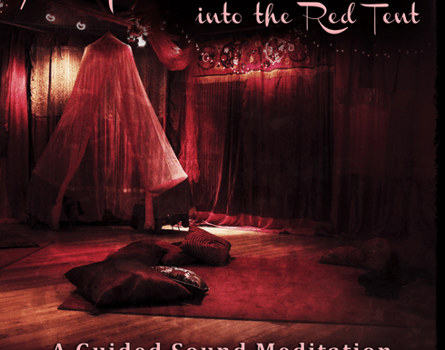 An Invitation into the Red Tent (sound meditation mp3)