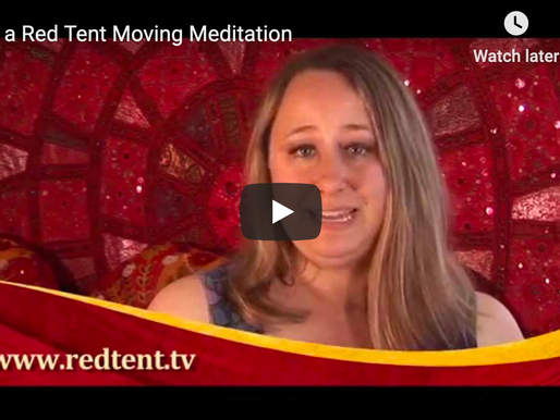 Try a Red Tent Moving Meditation