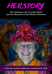 Herstory: The Visionary Life of Lydia Ruyle and the Banners of the  Divine Feminine (1-hour film)