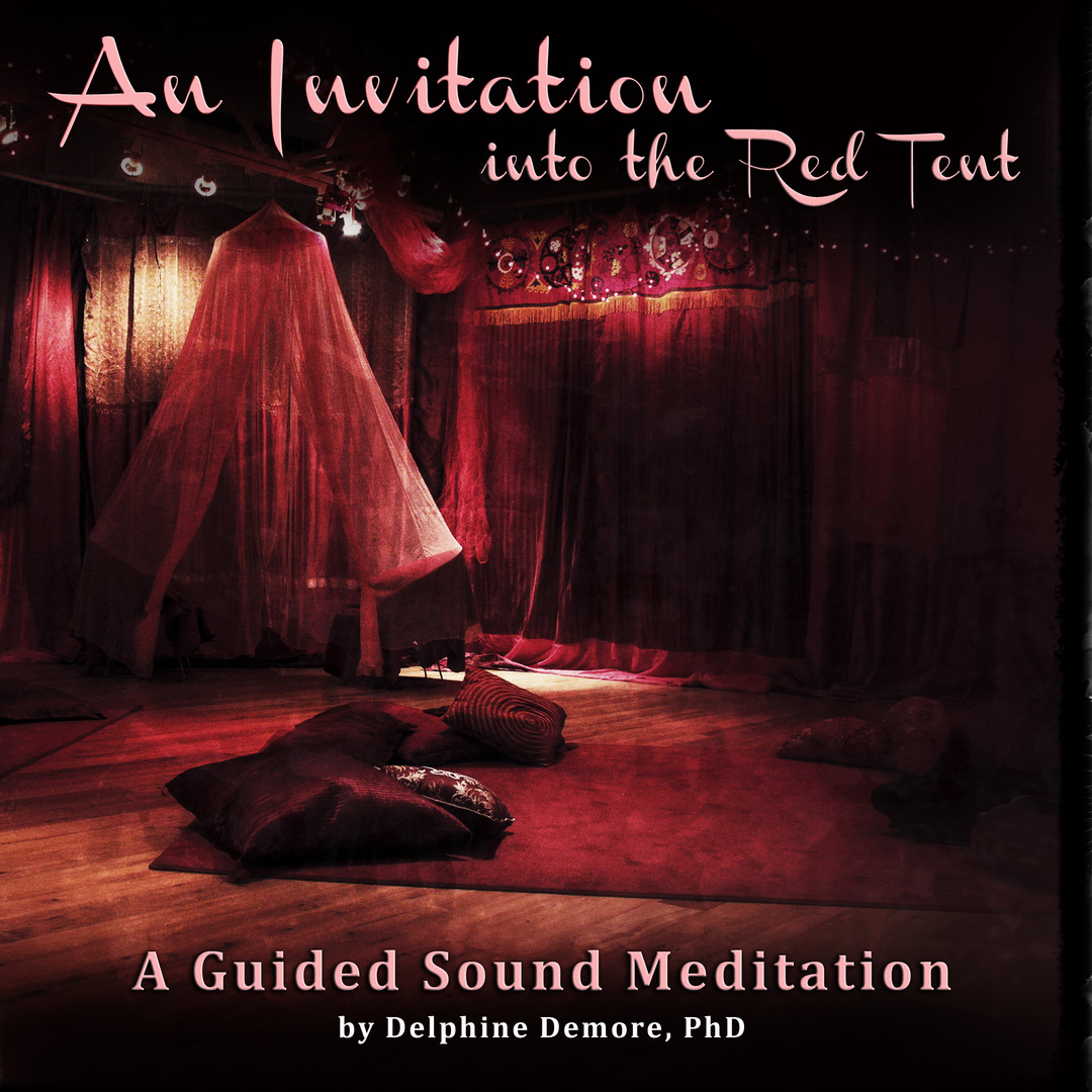 An Invitation into the Red Tent (Sound Meditation)