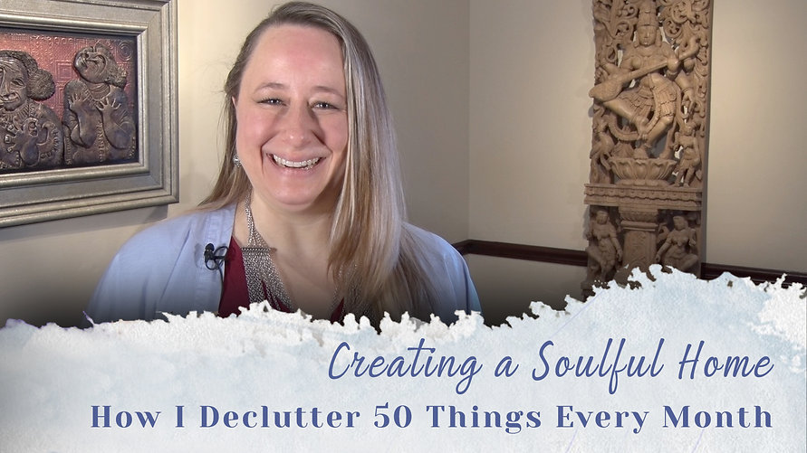 Creating a Soulful Home _ How I Declutte