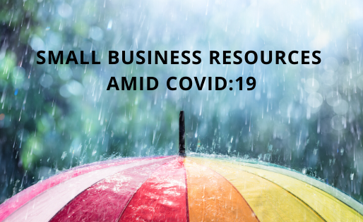 Small Business Resources Amid COVID:19