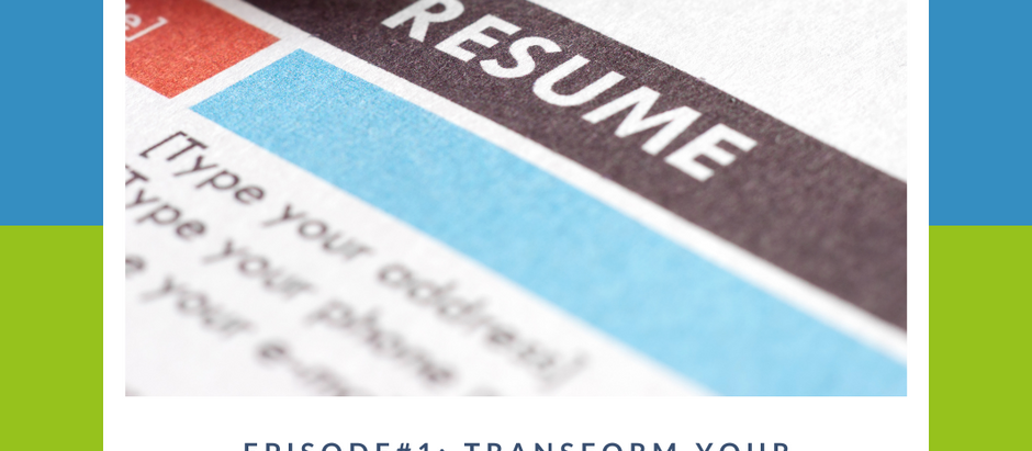 Transform Your Resume to a Compelling Story