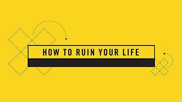 Ruin Your Life_Theme_SIDE.jpg