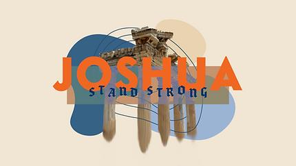 Joshua: Stand Strong