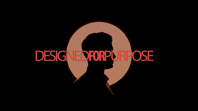 Designed for Purpose