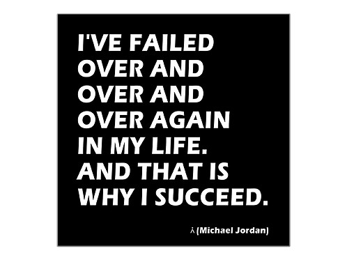 Failure is part of the way to success