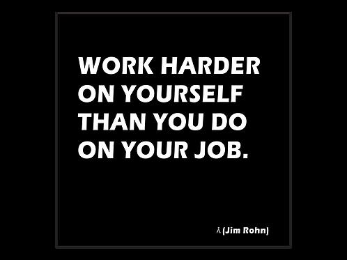Work harder on youself