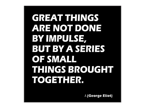 Great things are done by small things brought together