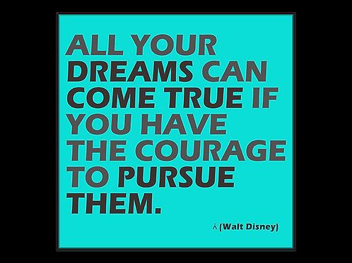 All your dreams can come true