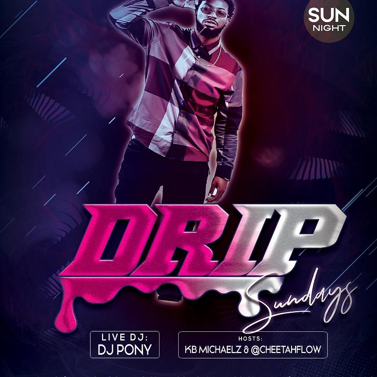 DRIP SUNDAYS