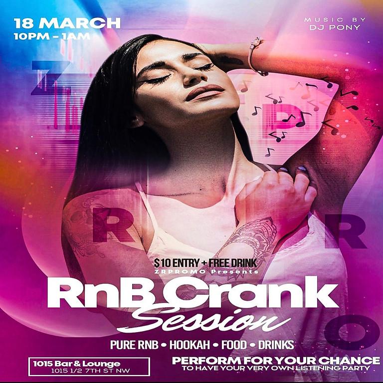 RNB CRANK SESSION