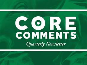 Core Comments Quarterly Newsletter
