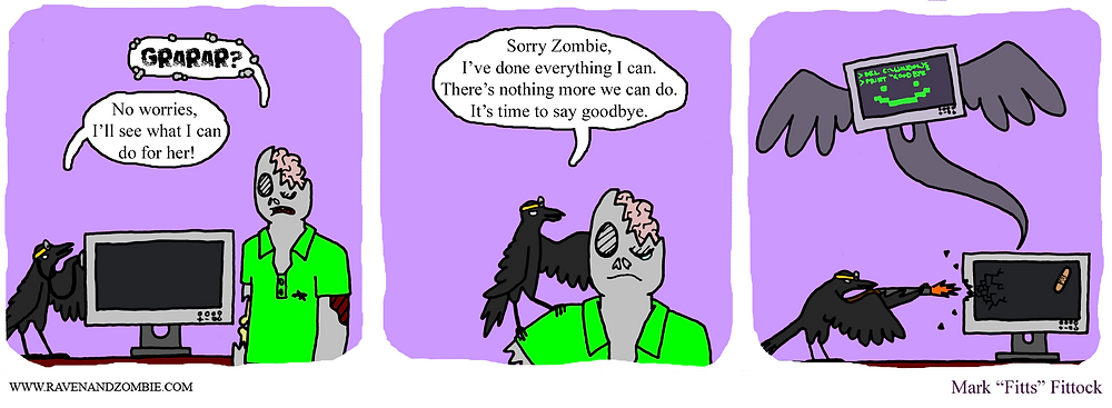 Comic Number 20 for the year! P.S. This is revenge for my computer giving me trouble all morning!