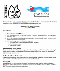 Flyer explaining the September 2019 fundraiser through Foodland and Sack N Save using your Maika'i card and noting Abandoned and Feral Cat Friends, code: 78260.  A percentage of gifts, up to $249, will be matched.
