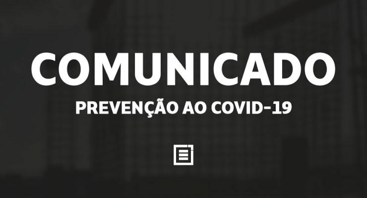 COMUNICADO: Prevenção ao Cononavírus - COVID-19