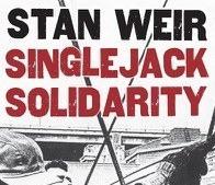 """Comrades Read """"Singlejack Solidarity"""" by Stan Weir"""