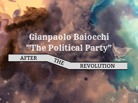 The Political Party After The Revolution w/Gianpaolo Baiocchi