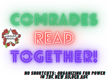 Comrades Read Together- No Shortcuts: Organizing for Power in the New Gilded Age by Jane McAlevey