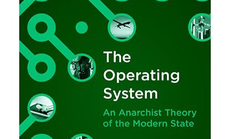 An Anarchist Theory of the Modern State