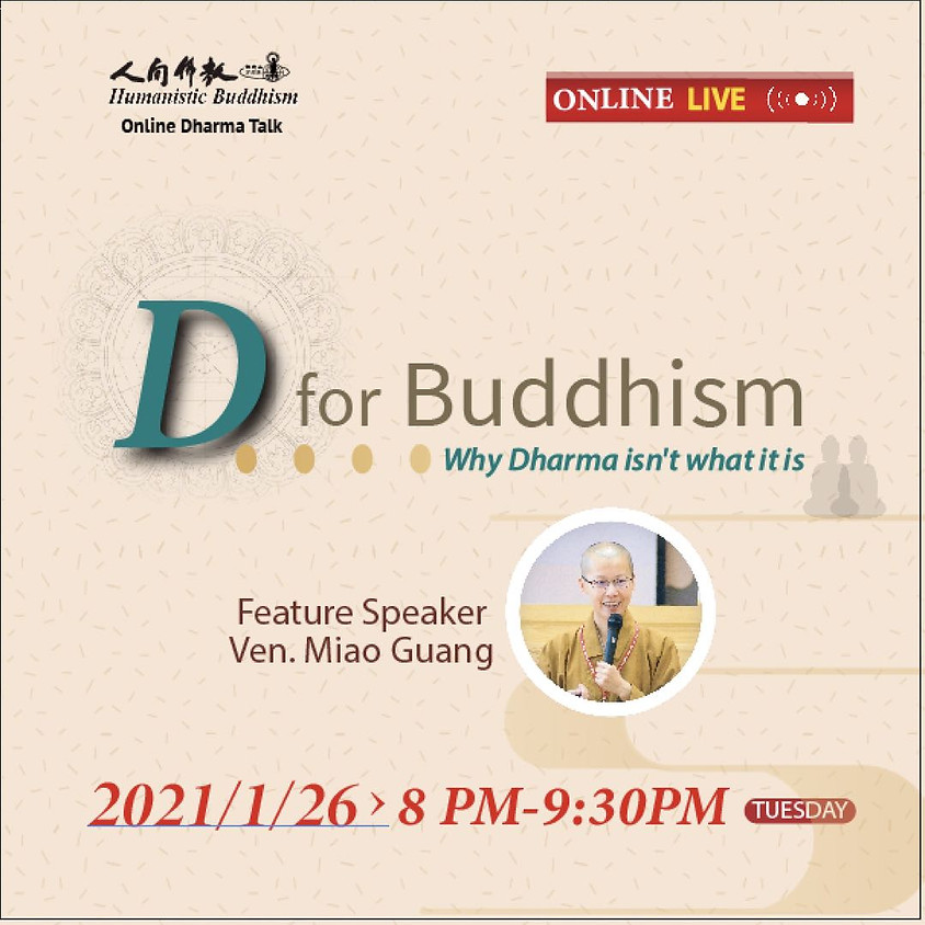 D for Buddhism - Why Dharma isn't what it is