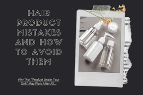 Why That Hair Product Under Your Sink May Not Be That Bad...