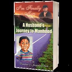 I'm Finally a Man: A Husband's Journey to Manhood