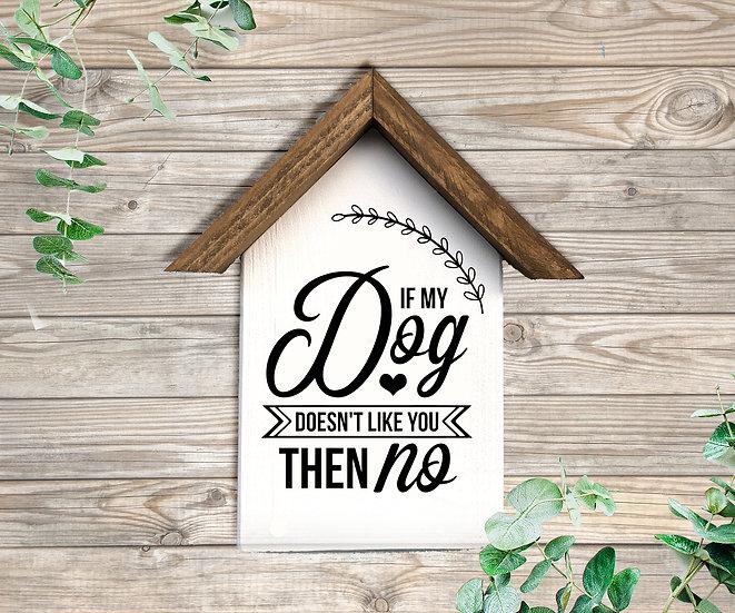 """Häuschen für Hundebsitzer """"IF MY DOG ..."""", ca. 22 x 25cm"""