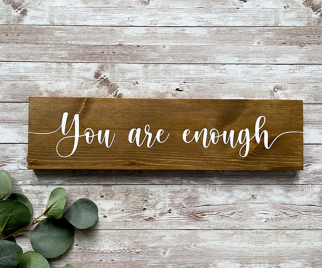 """""""YOU ARE ENOUGH"""",  ca. 10 x 39 cm"""