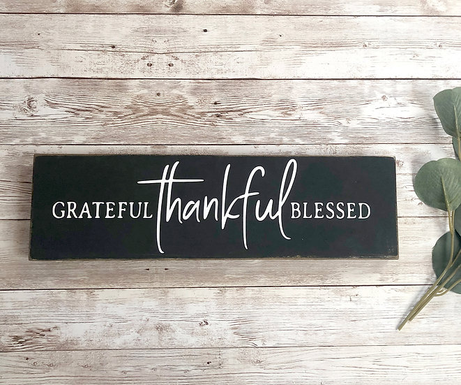 GRATEFUL-THANKFUL-BLESSED Schild