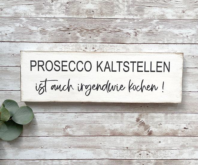 """""""PROSECCO KALTSTELLEN"""",  ca. 12 x 39 cm"""