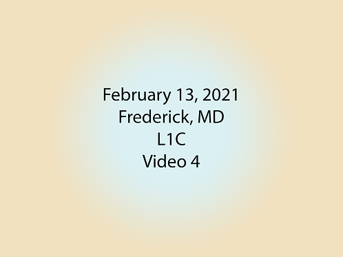 February 13 Frederick, MD L1C: Video 4