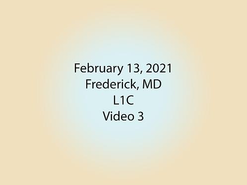 February 13 Frederick, MD L1C: Video 3