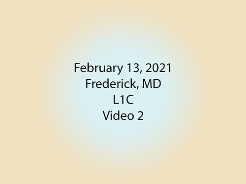 February 13 Frederick, MD L1C: Video 2