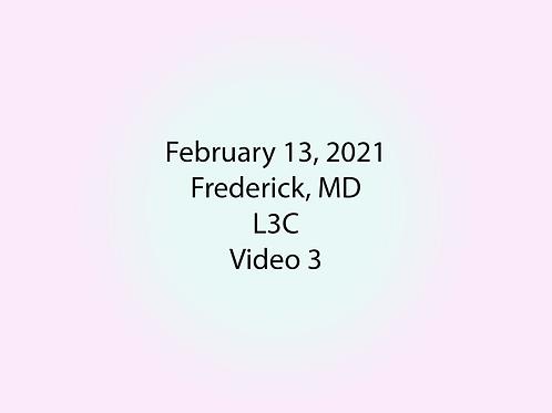 February 13 Frederick, MD L3C: Video 3